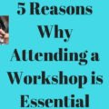 5-Reasons-Why-Attending-a-Workshop-is-Essential-1